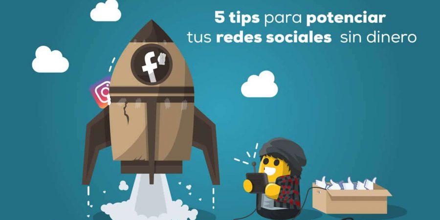 5 Tips sencillos para potenciar tus redes sociales sin dinero.